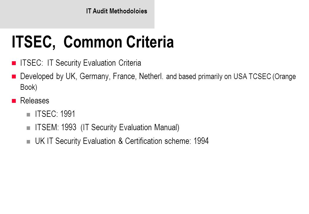 ITSEC, Common Criteria ITSEC: IT Security Evaluation Criteria