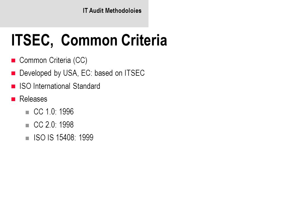 ITSEC, Common Criteria Common Criteria (CC)