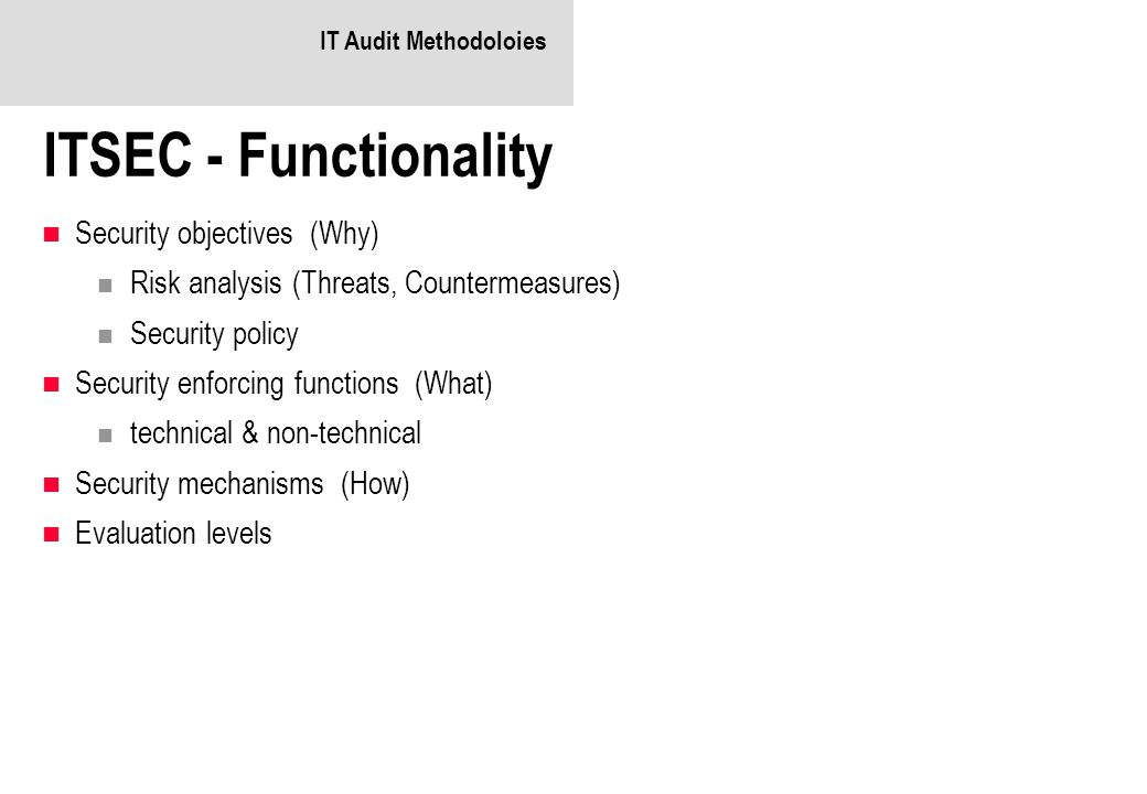 ITSEC - Functionality Security objectives (Why)