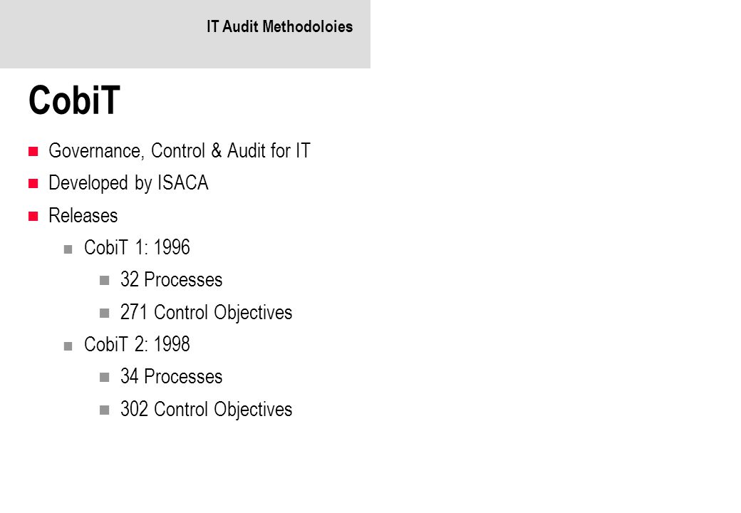 CobiT Governance, Control & Audit for IT Developed by ISACA Releases