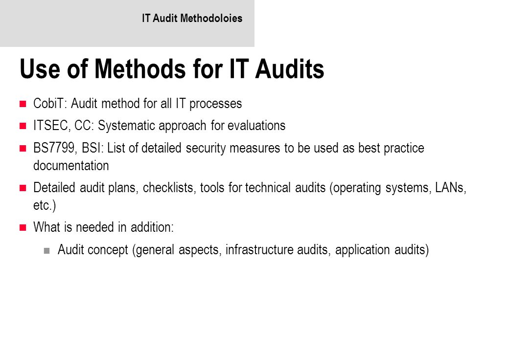 Use of Methods for IT Audits