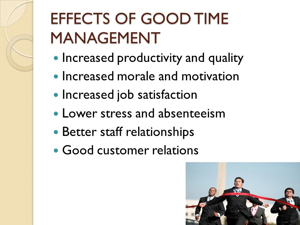 EFFECTS OF GOOD TIME MANAGEMENT