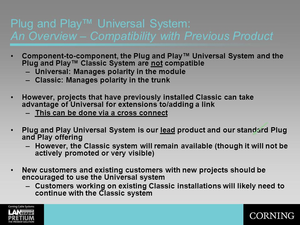 Plug and Play™ Universal System: An Overview – Compatibility with Previous Product