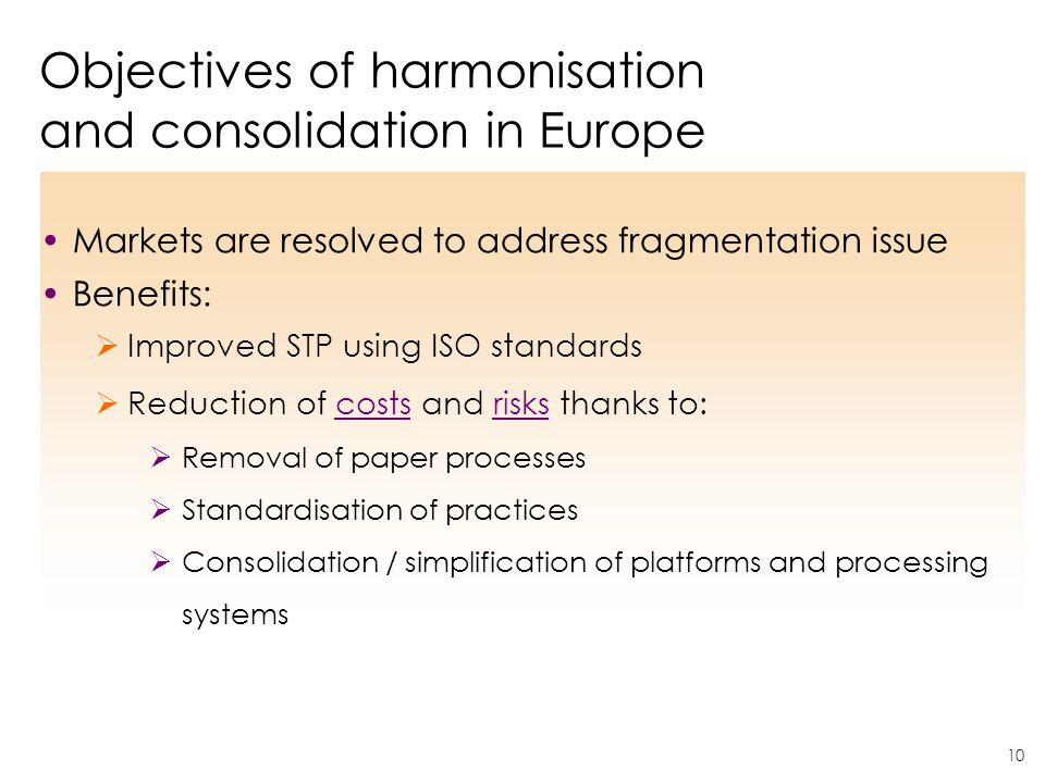 Objectives of harmonisation and consolidation in Europe