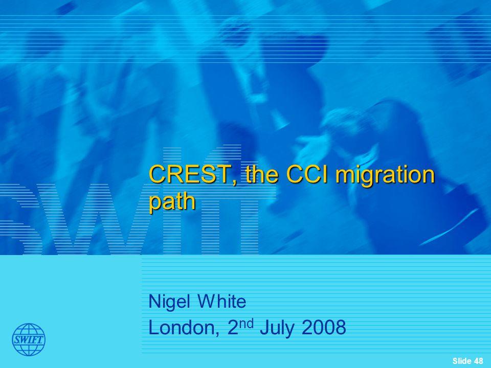 CREST, the CCI migration path