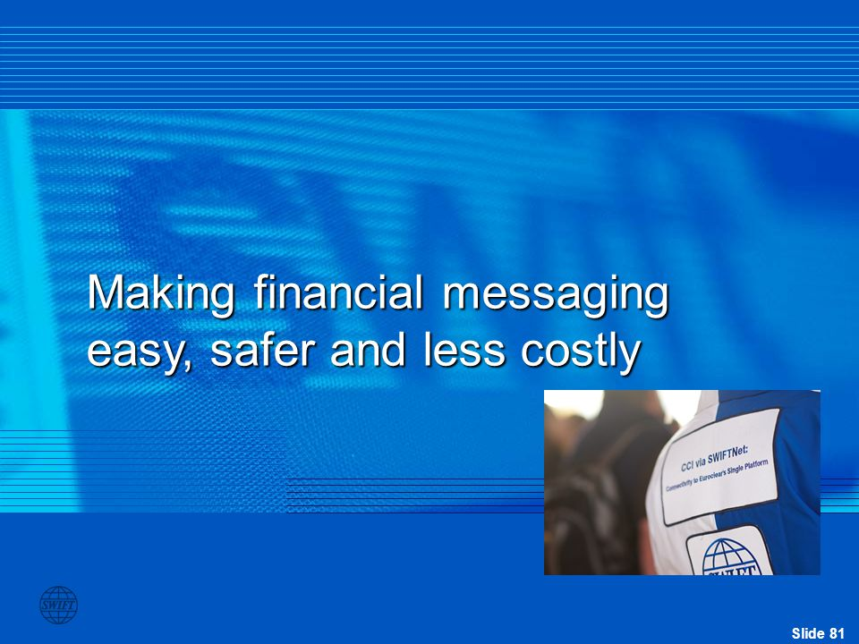 Making financial messaging easy, safer and less costly