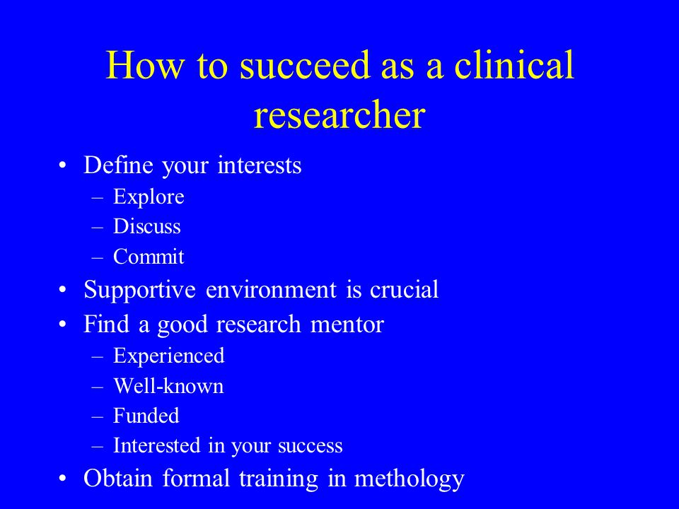 How to succeed as a clinical researcher