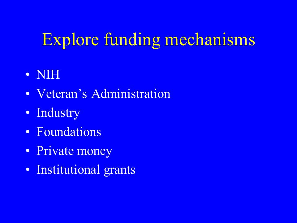 Explore funding mechanisms