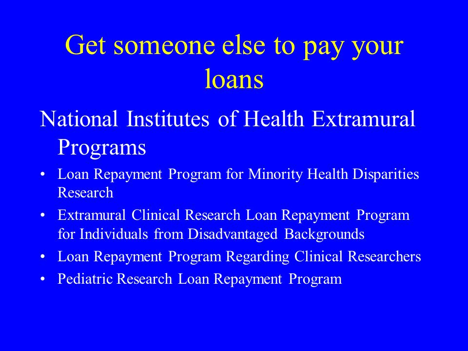 Get someone else to pay your loans