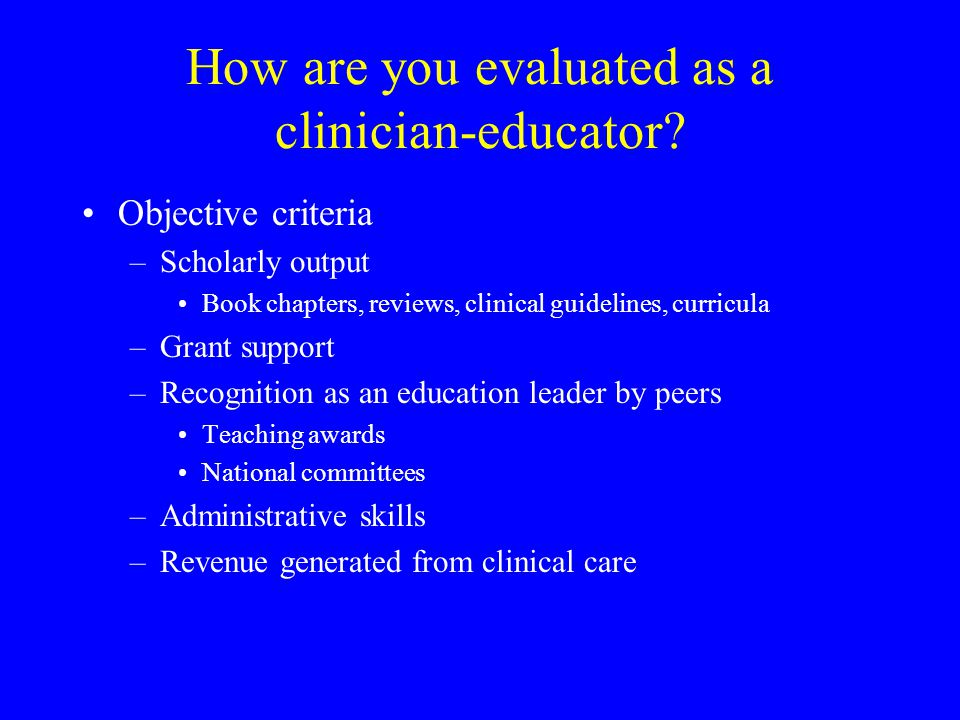 How are you evaluated as a clinician-educator