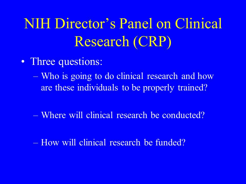 NIH Director's Panel on Clinical Research (CRP)