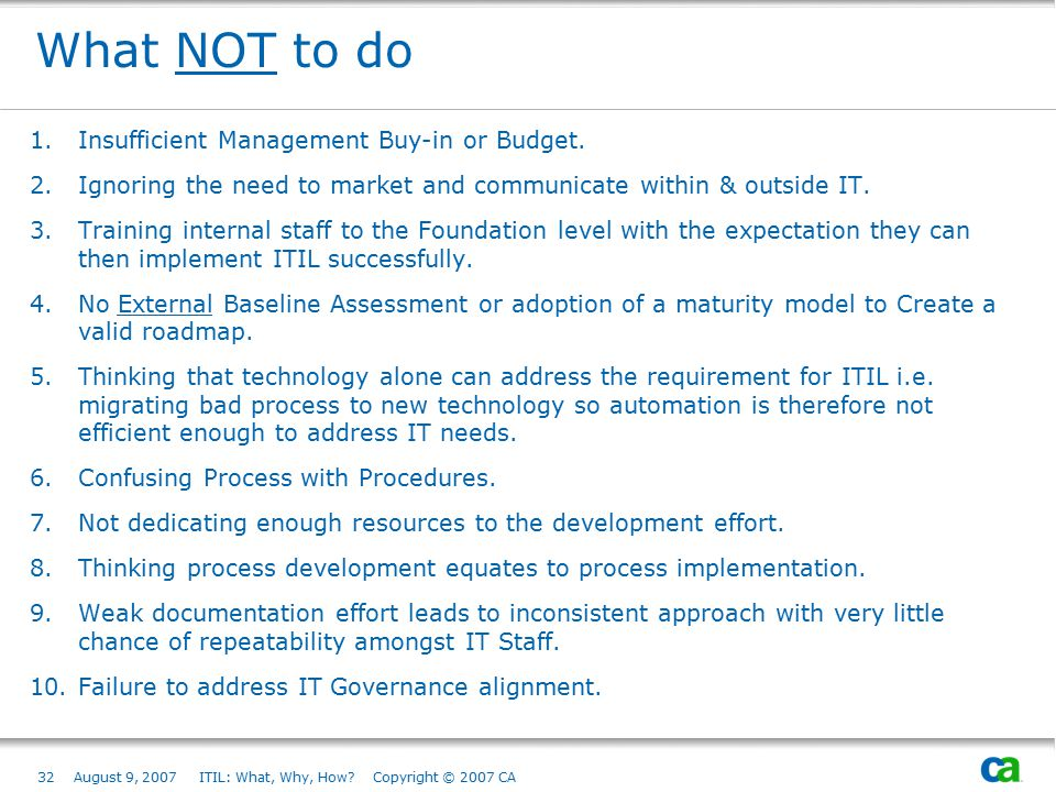 What NOT to do Insufficient Management Buy-in or Budget.