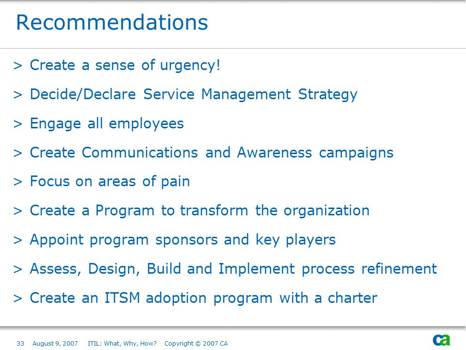 Recommendations Create a sense of urgency!