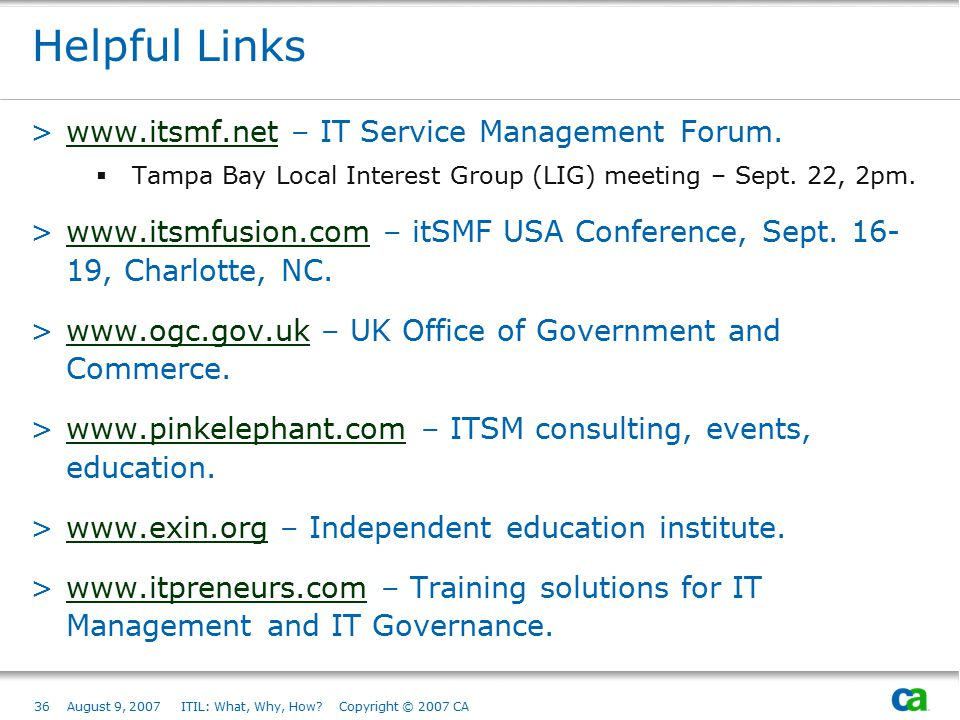 Helpful Links www.itsmf.net – IT Service Management Forum.