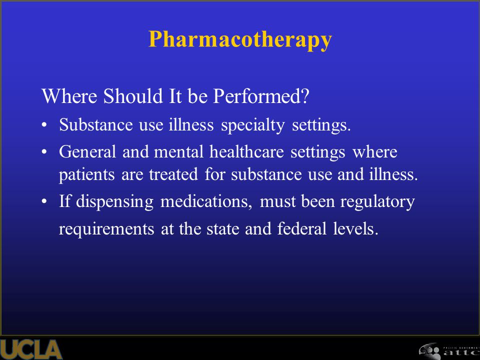 Pharmacotherapy Where Should It be Performed