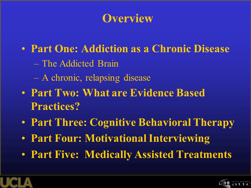 Overview Part One: Addiction as a Chronic Disease