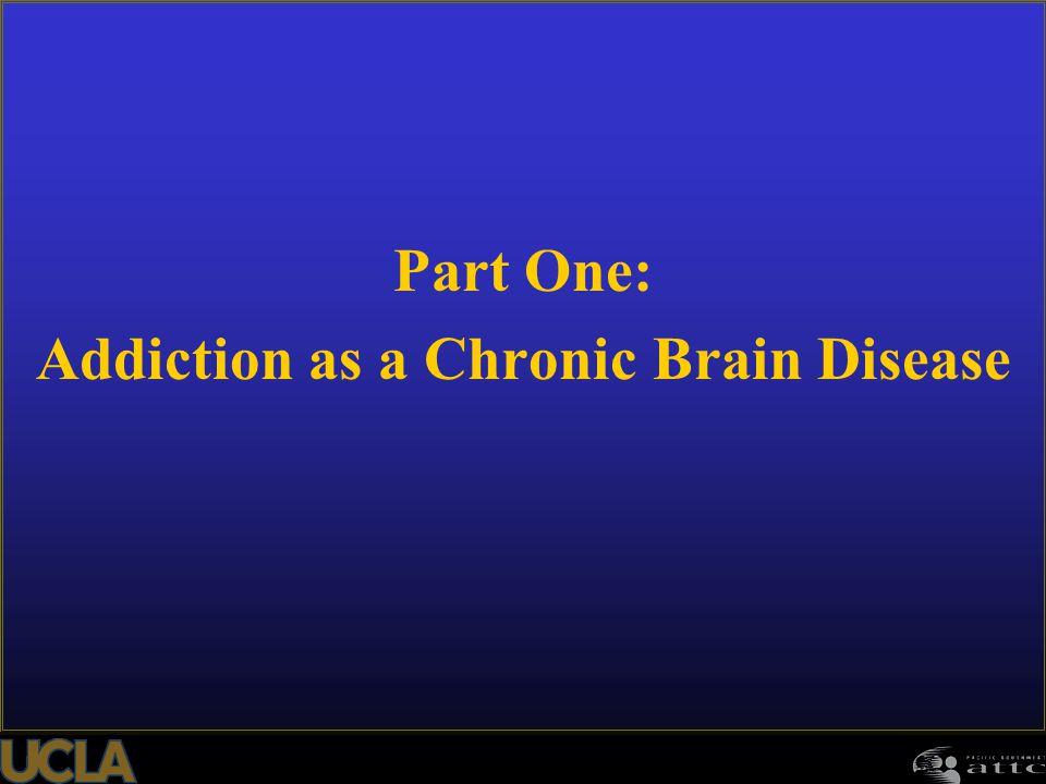 Addiction as a Chronic Brain Disease