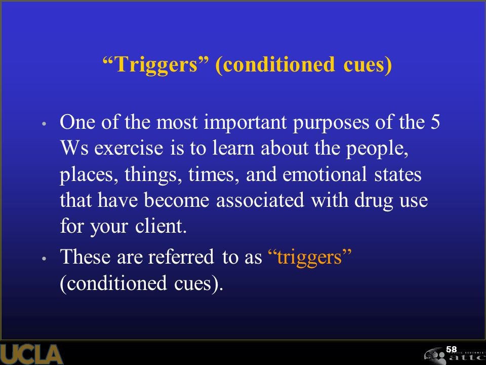 Triggers (conditioned cues)
