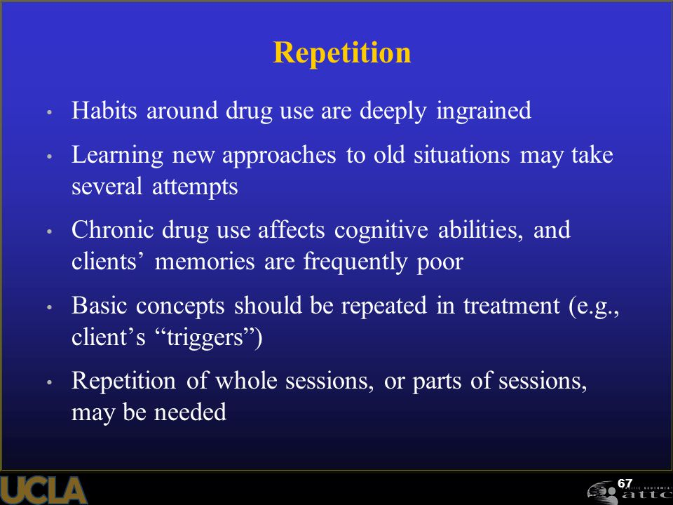 Repetition Habits around drug use are deeply ingrained