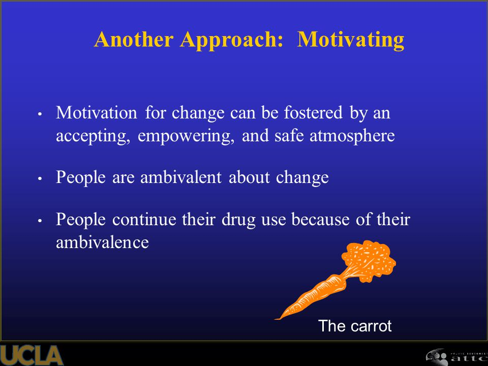 Another Approach: Motivating