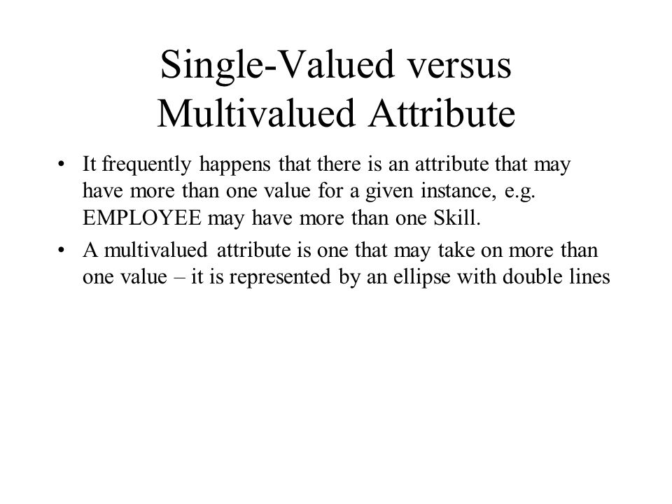 Single-Valued versus Multivalued Attribute