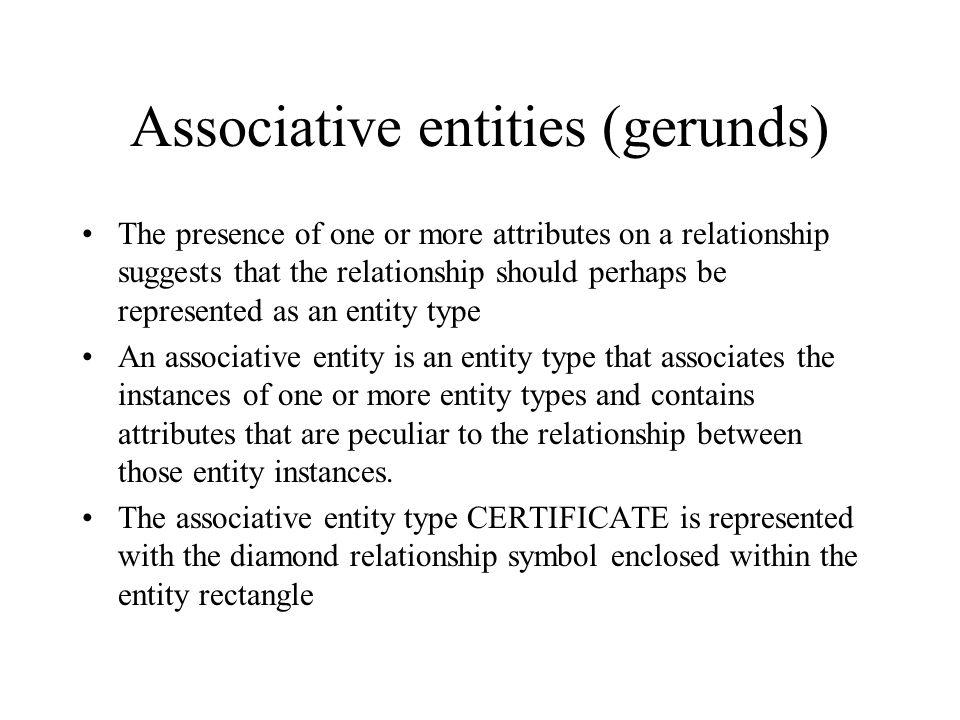 Associative entities (gerunds)