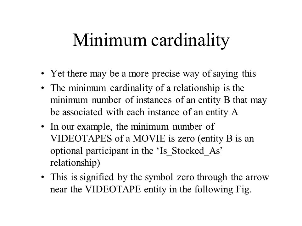 Minimum cardinality Yet there may be a more precise way of saying this