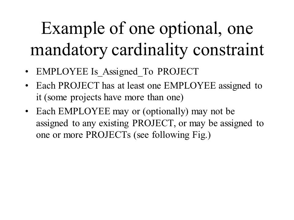 Example of one optional, one mandatory cardinality constraint