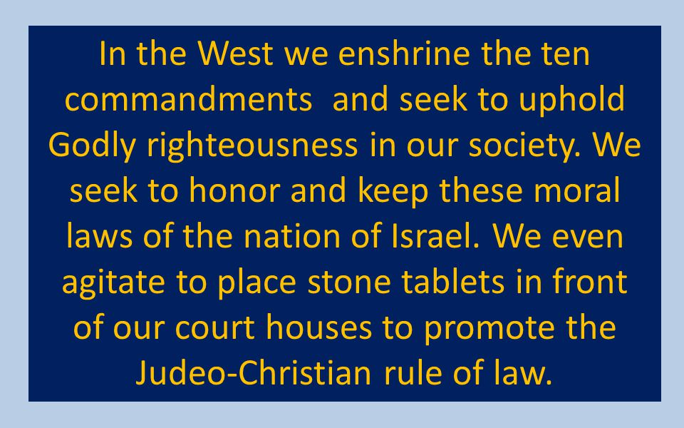 of our court houses to promote the Judeo-Christian rule of law.