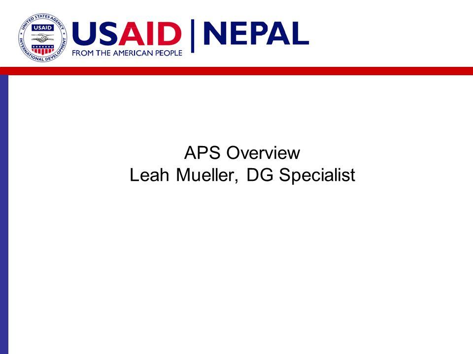 APS Overview Leah Mueller, DG Specialist