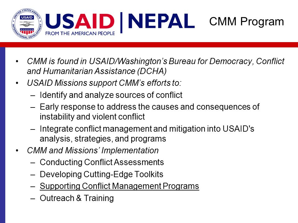 CMM Program CMM is found in USAID/Washington's Bureau for Democracy, Conflict and Humanitarian Assistance (DCHA)