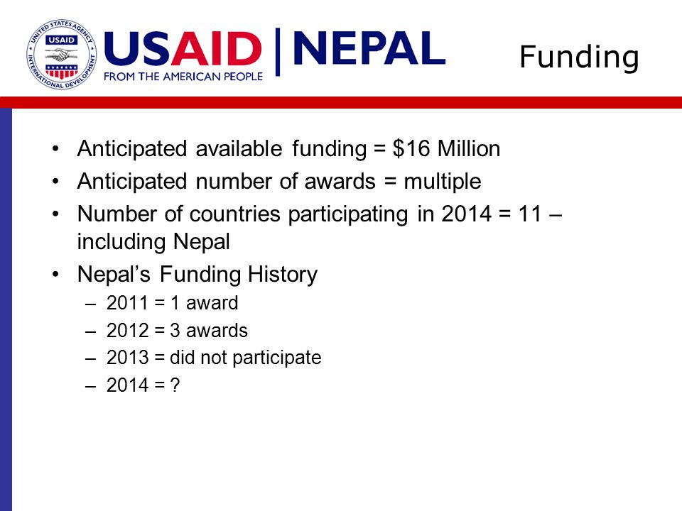Funding Anticipated available funding = $16 Million