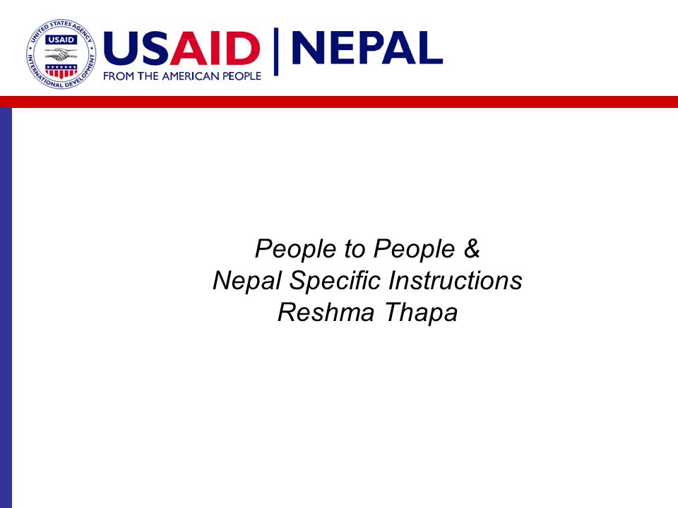 People to People & Nepal Specific Instructions Reshma Thapa