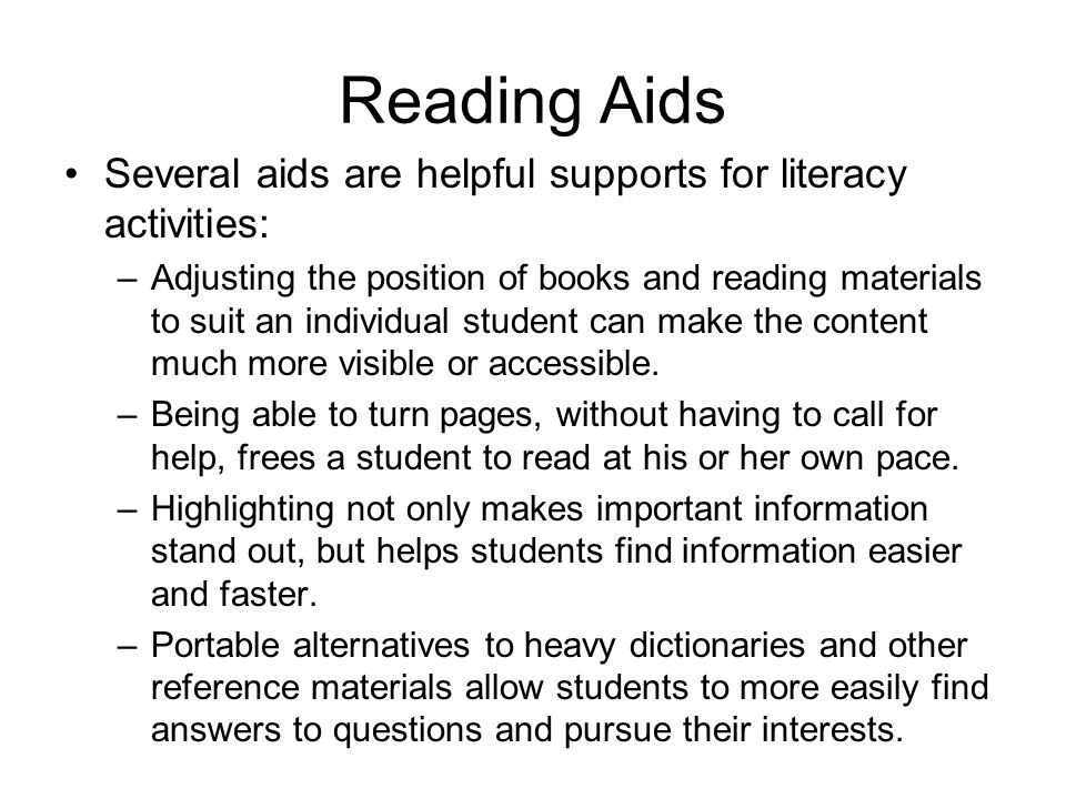 Reading Aids Several aids are helpful supports for literacy activities:
