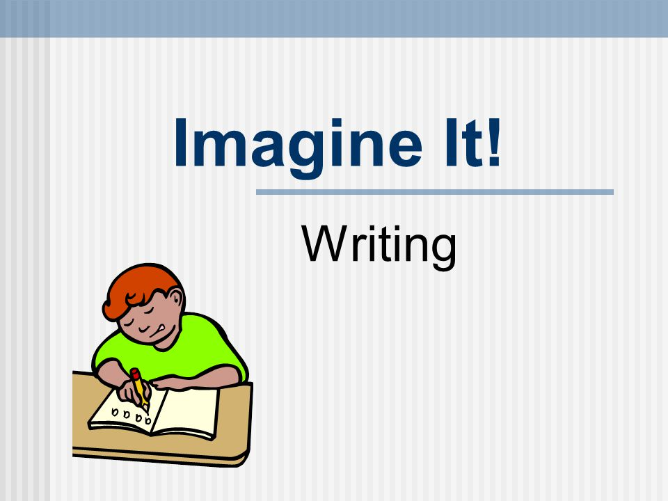 Imagine It! Writing