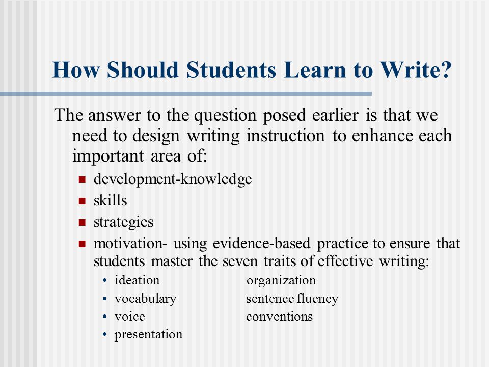 How Should Students Learn to Write