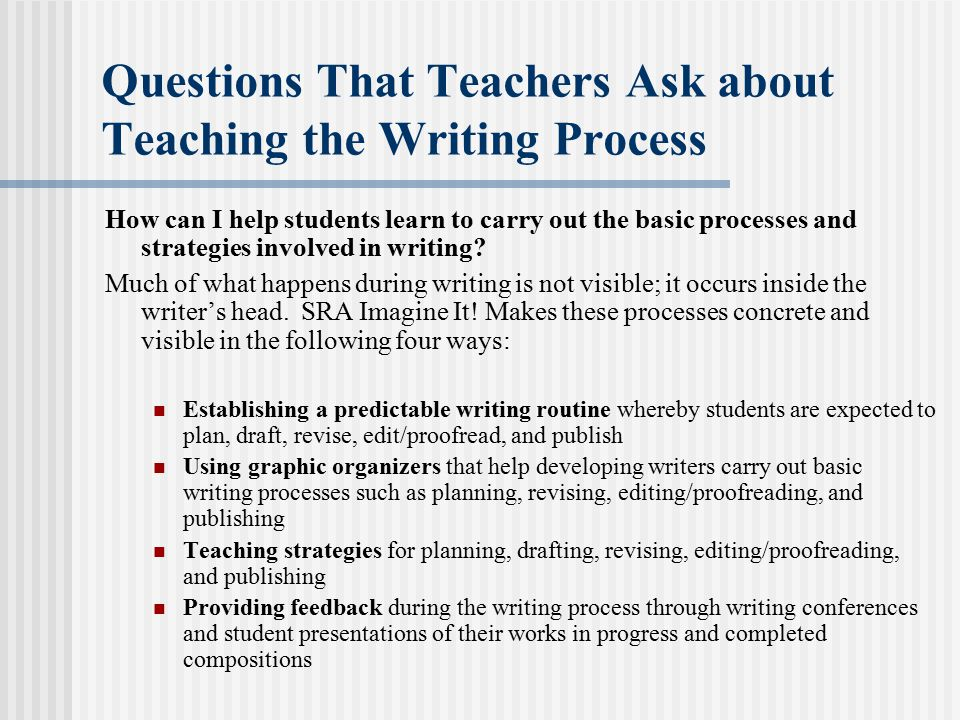 Questions That Teachers Ask about Teaching the Writing Process