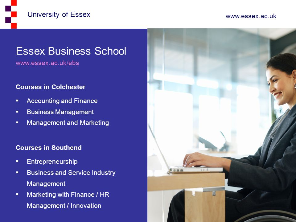 Essex Business School www.essex.ac.uk/ebs Courses in Colchester