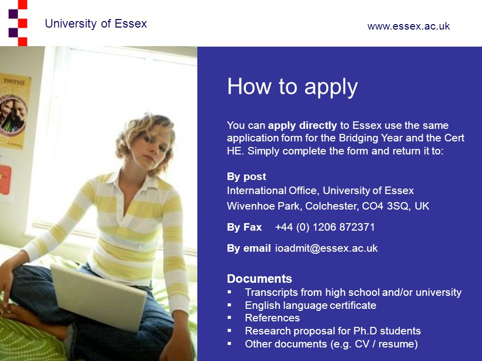 How to apply Documents You can apply directly to Essex use the same