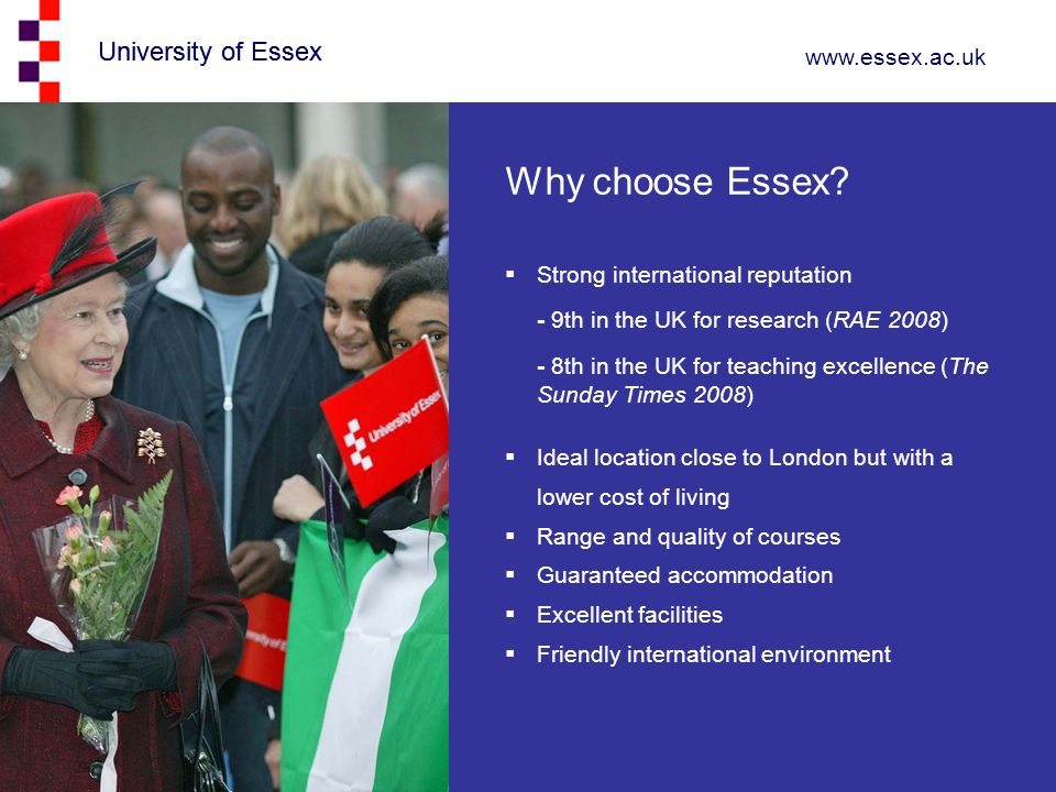 Why choose Essex University of Essex Strong international reputation
