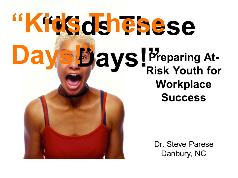 Preparing At- Risk Youth for Workplace Success