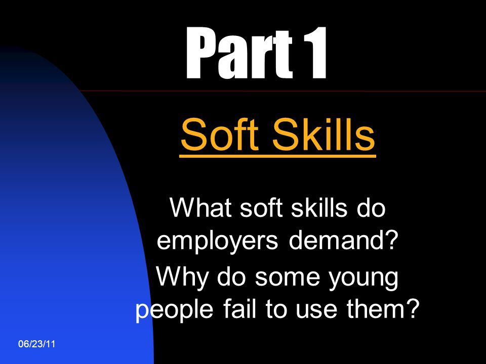 Part 1 Soft Skills What soft skills do employers demand
