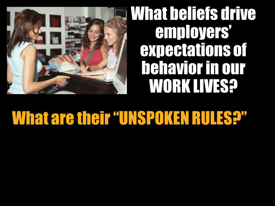 What beliefs drive employers' expectations of behavior in our WORK LIVES
