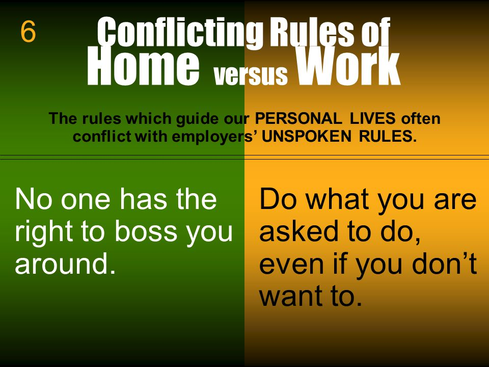 Conflicting Rules of Home versus Work
