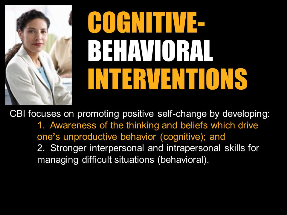 COGNITIVE- BEHAVIORAL INTERVENTIONS