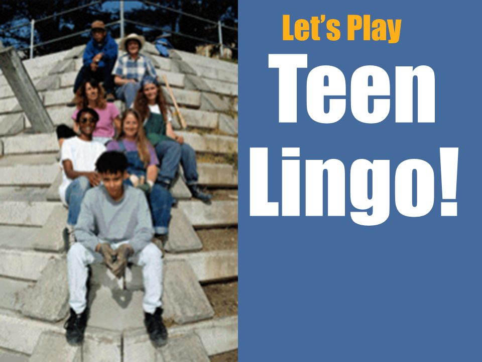 Workin It Out Let's Play Teen Lingo! Let's 06/23/11