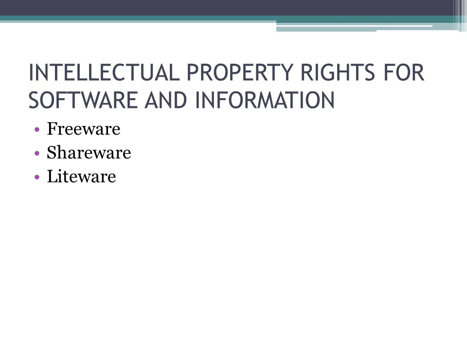 INTELLECTUAL PROPERTY RIGHTS FOR SOFTWARE AND INFORMATION