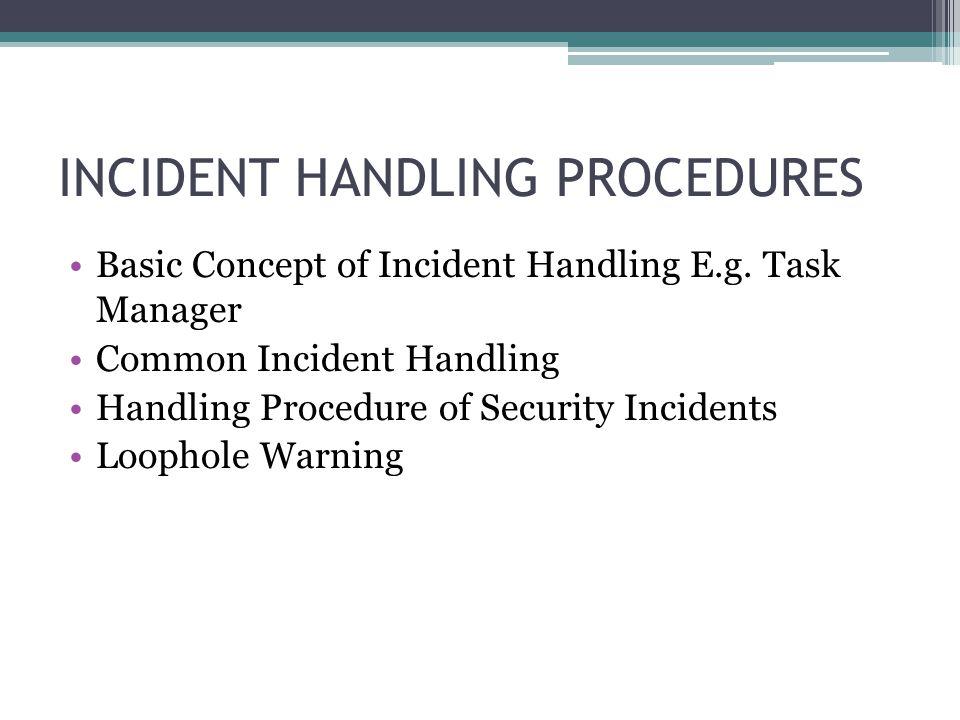INCIDENT HANDLING PROCEDURES