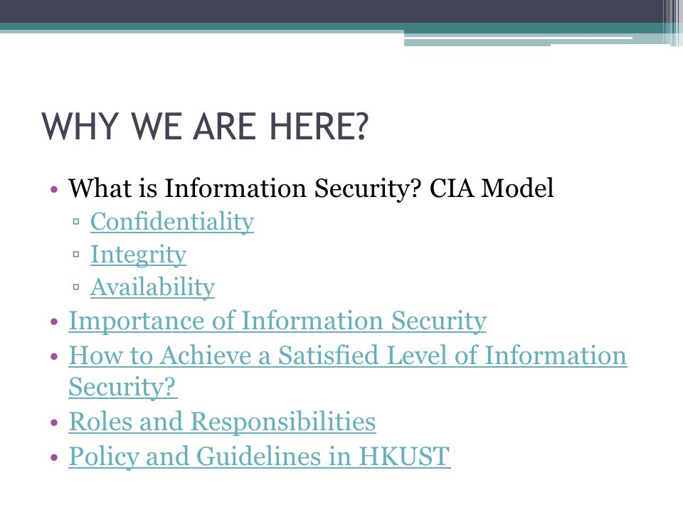 WHY WE ARE HERE What is Information Security CIA Model