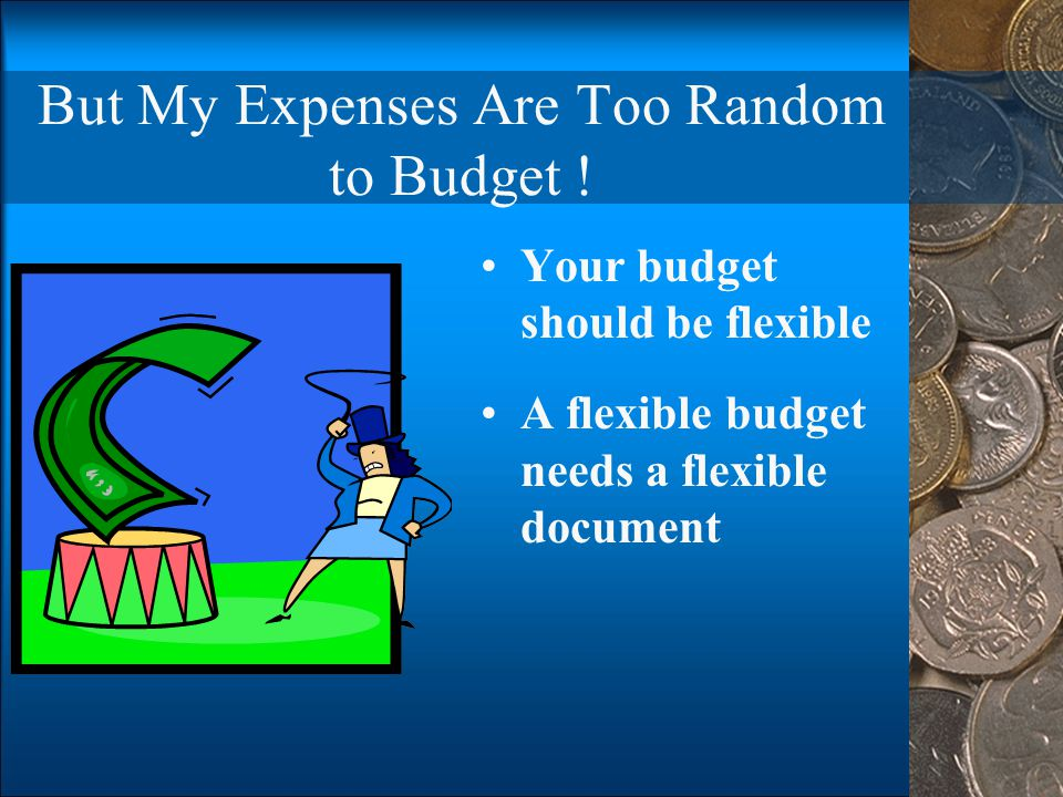 But My Expenses Are Too Random to Budget !